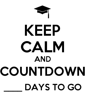 KEEP CALM AND COUNTDOWN ____ DAYS TO GO