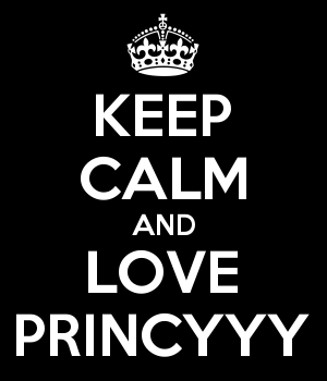 KEEP CALM AND LOVE PRINCYYY