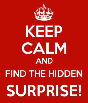 KEEP CALM AND FIND THE HIDDEN SURPRISE!
