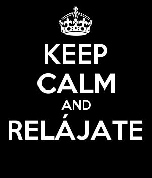KEEP CALM AND RELÁJATE