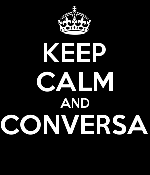 KEEP CALM AND CONVERSA