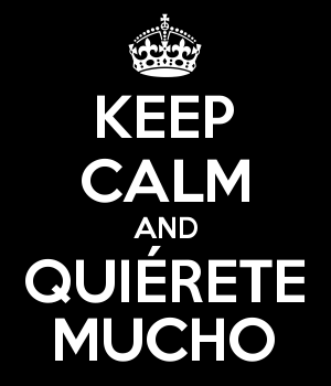 KEEP CALM AND QUIÉRETE MUCHO