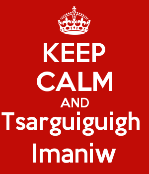 KEEP CALM AND Tsarguiguigh  Imaniw