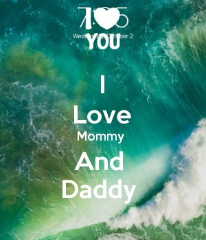 I Love Mommy  And  Daddy