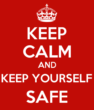 KEEP CALM AND KEEP YOURSELF SAFE