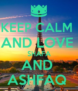 KEEP CALM  AND LOVE   SHAFA  AND  ASHFAQ