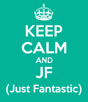 KEEP CALM AND JF (Just Fantastic)