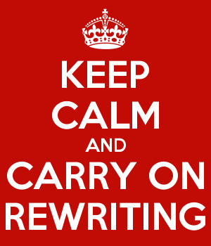 KEEP CALM AND CARRY ON REWRITING