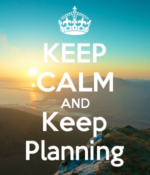 KEEP CALM AND Keep Planning