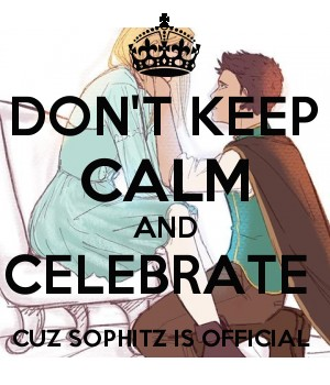 DON'T KEEP CALM AND CELEBRATE  CUZ SOPHITZ IS OFFICIAL