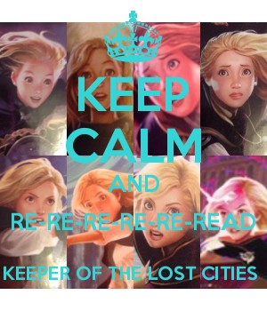 KEEP CALM AND RE-RE-RE-RE-RE-READ KEEPER OF THE LOST CITIES