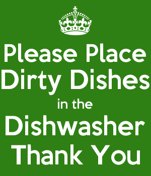 Please Place Dirty Dishes in the Dishwasher Thank You