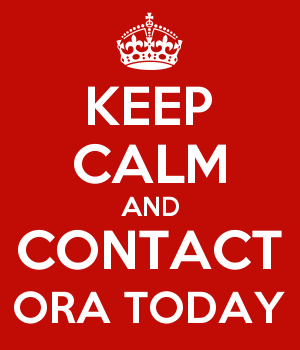 KEEP CALM AND CONTACT ORA TODAY