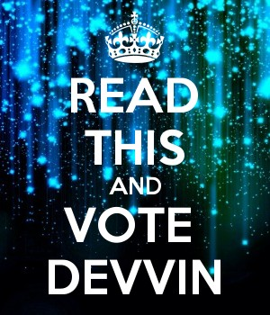 READ THIS AND VOTE  DEVVIN