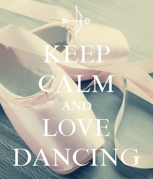 KEEP CALM AND LOVE DANCING