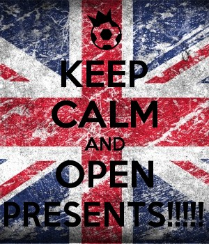 KEEP CALM AND OPEN PRESENTS!!!!!