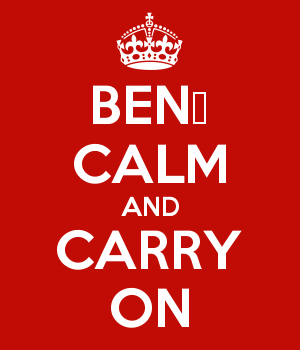 BENİ CALM AND CARRY ON