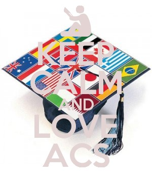 KEEP CALM AND LOVE ACS