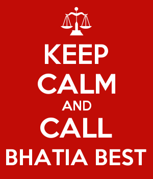 KEEP CALM AND CALL BHATIA BEST
