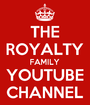 THE ROYALTY FAMILY YOUTUBE CHANNEL
