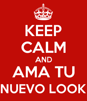 KEEP CALM AND AMA TU NUEVO LOOK