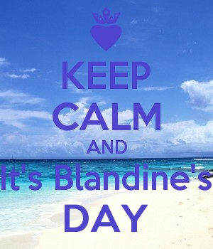 KEEP CALM AND It's Blandine's DAY