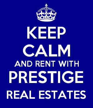 KEEP CALM AND RENT WITH PRESTIGE REAL ESTATES
