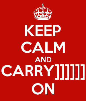 KEEP CALM AND CARRY]]]]]] ON