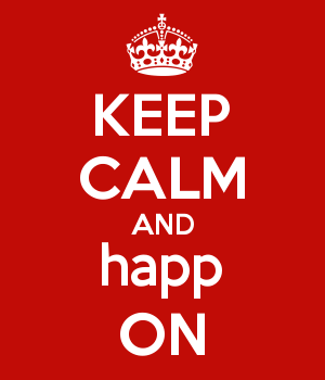 KEEP CALM AND happ ON