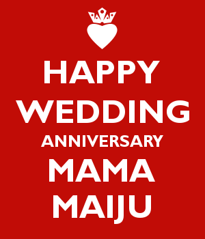 HAPPY WEDDING ANNIVERSARY MAMA MAIJU