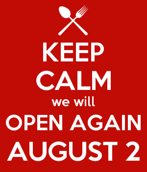 KEEP CALM we will OPEN AGAIN AUGUST 2