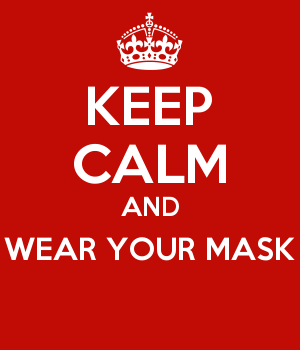 KEEP CALM AND WEAR YOUR MASK