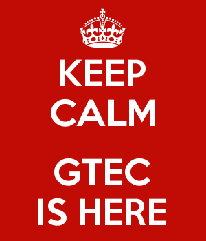KEEP CALM  GTEC IS HERE