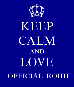 KEEP CALM AND LOVE _OFFICIAL_ROHIT