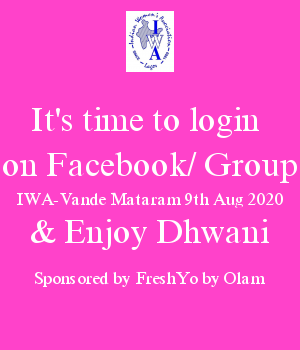 It's time to login  on Facebook/ Group IWA-Vande Mataram 9th Aug 2020 & Enjoy Dhwani Sponsored by FreshYo by Olam