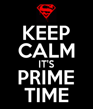 KEEP CALM IT'S PRIME TIME