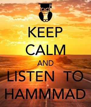 KEEP CALM AND LISTEN  TO HAMMMAD