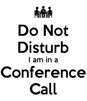 Do Not Disturb I am in a Conference Call