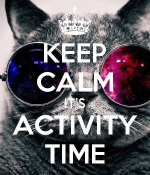 KEEP CALM IT'S ACTIVITY TIME