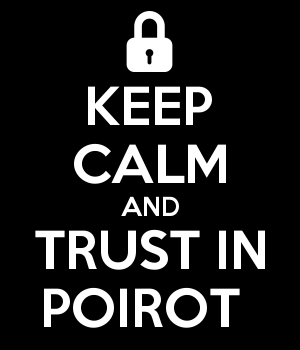 KEEP CALM AND TRUST IN POIROT