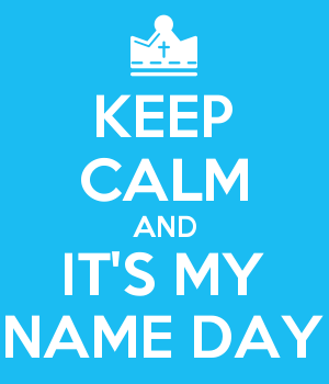 KEEP CALM AND IT'S MY NAME DAY