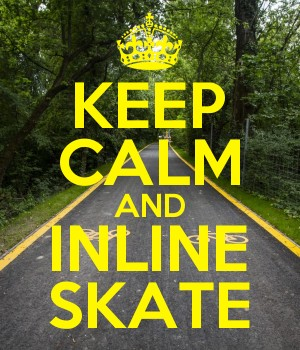 KEEP CALM AND INLINE SKATE