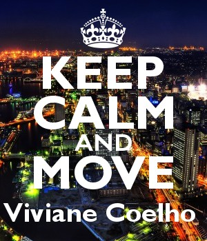 KEEP CALM AND MOVE Viviane Coelho