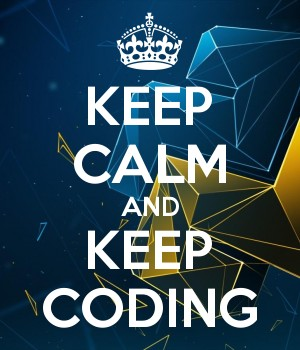 KEEP CALM AND KEEP CODING