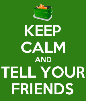 KEEP CALM AND TELL YOUR FRIENDS